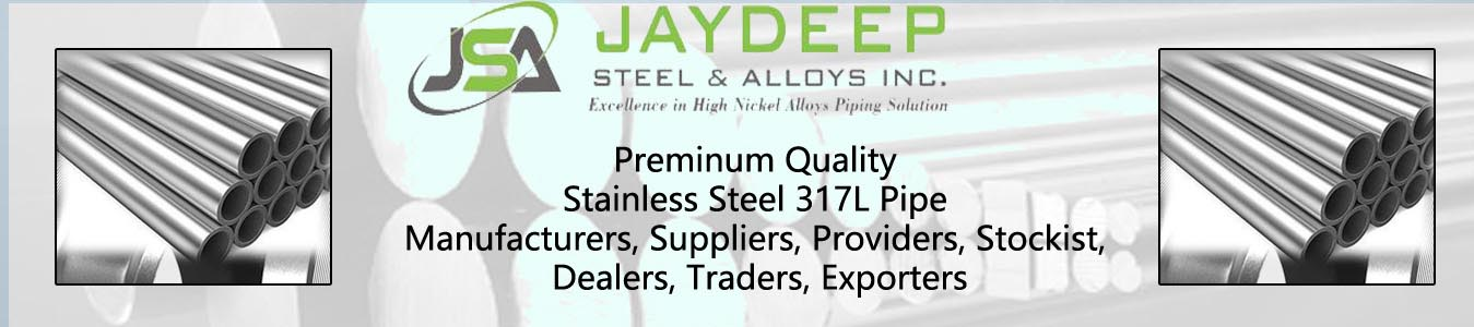 Stainless Steel 317L Pipe Dealers