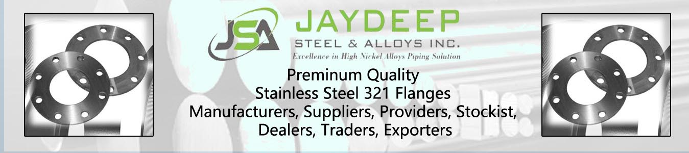 Stainless Steel 321 Flanges Dealers